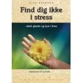 FIND DIG IKKE I STRESS