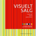 Visuelt salg - kreativitet, teknik, præsentation