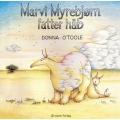 Marvi Myrebjørn fatter håb + CD