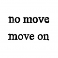 No move - move on